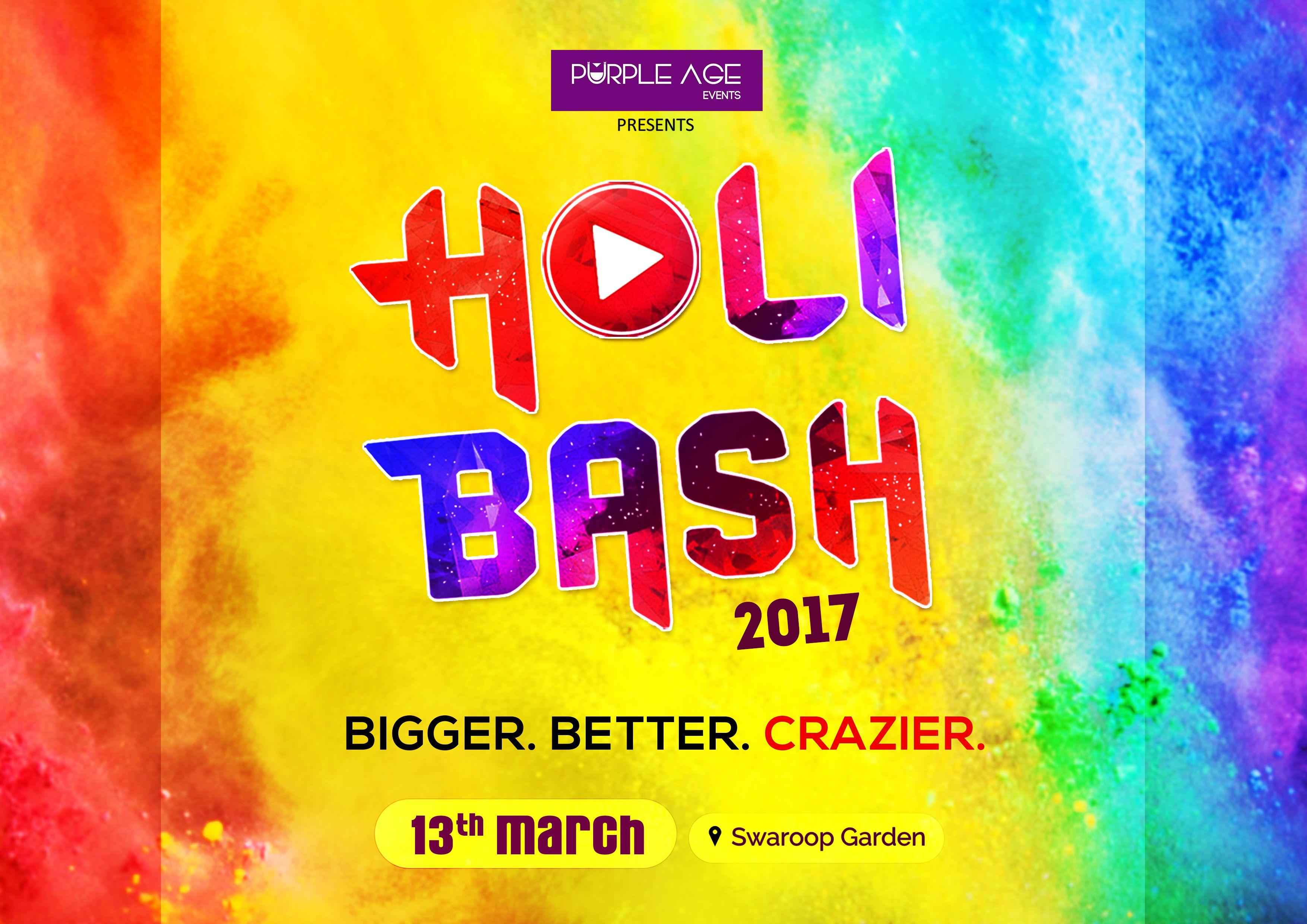 holi bash returns ! electrifying holi celebration @13th march 2017